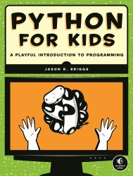 """Python for Kids"" by Jason Briggs"