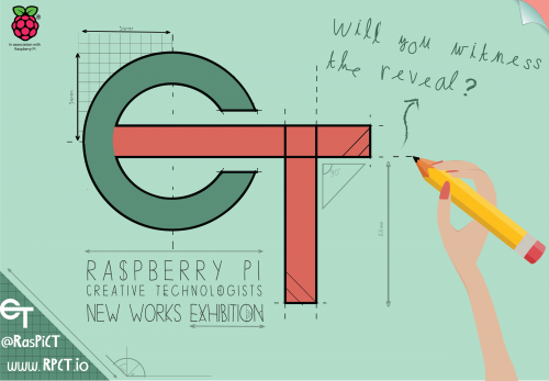 Raspberry Pi Creative Technologists New Works Exhibition poster