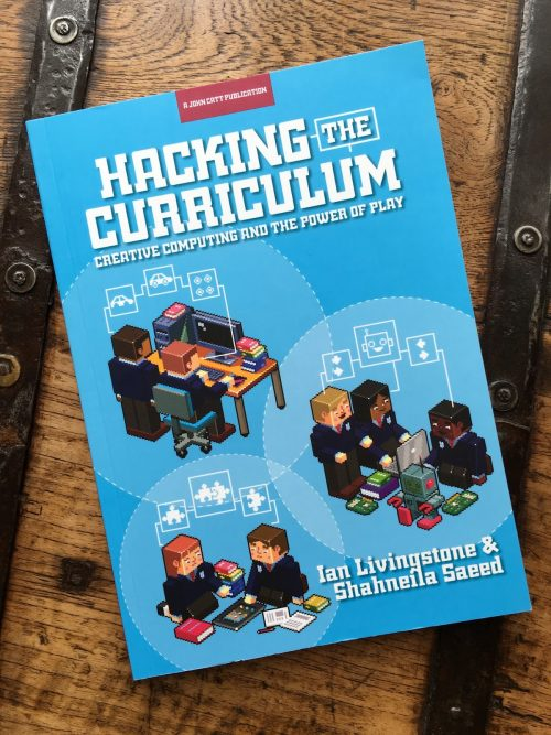 Front cover of Hacking the Curriculum by Ian Livingstone and Shahneila Saeed - Hello World 3