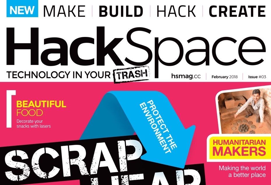 HackSpace magazine 3: Scrap Heap Hacking