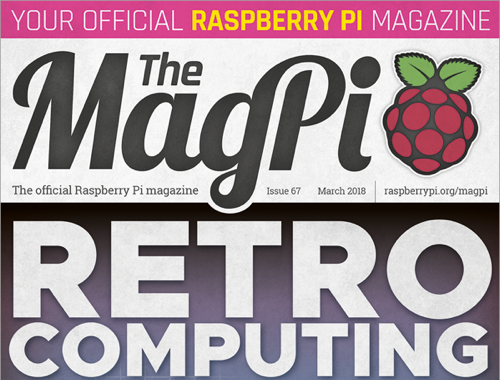 MagPi 67: back to the future with retro computing on your Pi