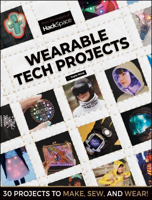 Create wearable tech with Sophy Wong and our new book | HackSpace magazine issue 18