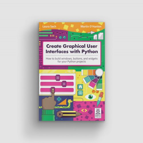 New book: Create Graphical User Interfaces with Python - Raspberry Pi
